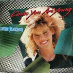 C.C.Catch. Cause You Are Young